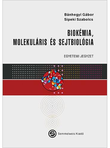 Biokémia, molekuláris és sejtbiológia